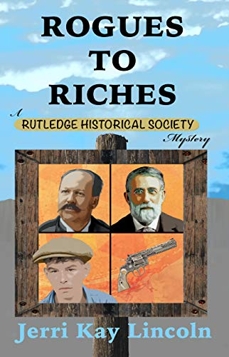 Rogues to Riches (Rutledge Historical Society Cozy Mystery Book 4) by [Lincoln, Jerri Kay]