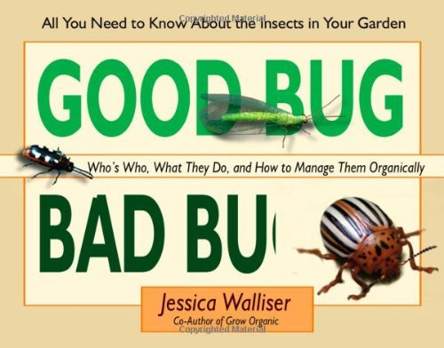 Read Online By Jessica Walliser Good Bug Bad Bug: Who's Who, What They Do, and How to Manage Them Organically (All You Need to Know [Spiral-bound] pdf epub