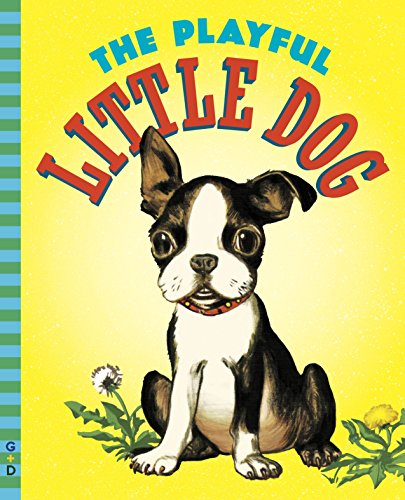 (The Playful Little Dog (G&D Vintage))