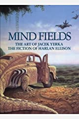Mind Fields: The Art of Jacek Yerka, the Fiction of Harlan Ellison Hardcover