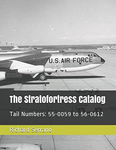 (The Stratofortess Catalog: Tail Numbers: 55-0059 to 56-0612 (The Stratofortress)