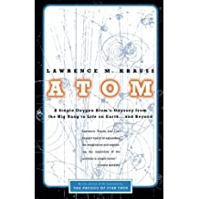 Atom: A Single Oxygen Atom's Journey from the Big Bang to Life on Earth...and Beyond