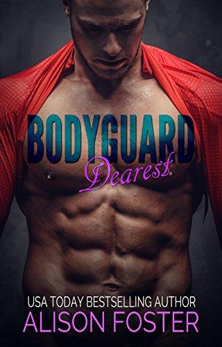 Bodyguard Dearest (Hot and Dangerous Book 1)