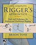 : The Complete Rigger's Apprentice: Tools and Techniques for Modern  and Traditional Rigging, Second Edition