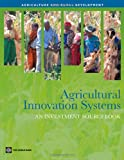 Agriculture Innovation Systems, World Bank Staff, 0821386840