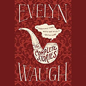 The Complete Stories of Evelyn Waugh Audiobook