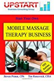 Mobile Massage Therapy Business, Tim Roncevich and Steven Primm, 1461192994