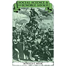 Social Science and the Ignoble Savage (Cambridge Studies in the History and Theory of Politics)