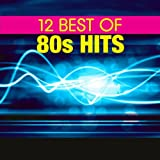12 Best of 80s Hits