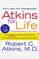 Atkins for Life: The Complete Controlled Carb Program for Permanent Weight Loss and Good Health Kindle Edition
