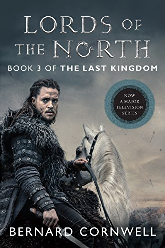 Lords of the North: A Novel (Saxon Tales Book 3)