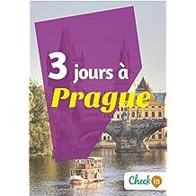 3 jours à Prague: Un guide touristique avec des cartes, des bons plans et les itinéraires indispensables (French Edition)