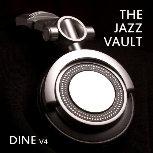 The Jazz Vault: Dine, Vol. 4