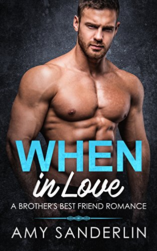 When in Love: A Brother's Best Friend Romance ()