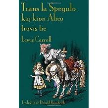 Trans La Spegulo Kaj Kion Alico Trovis Tie: Through the Looking-Glass in Esperanto