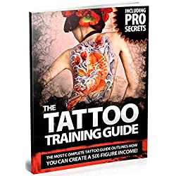 THE ULTIMATE TATTOO TRAINING GUIDE