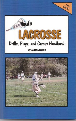 Youth Lacrosse Drills, Plays Handbook Free Flow Version (Drills and Plays Free Flow Ebooks 1)