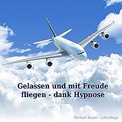 Gelassen und mit Freude fliegen - dank Hypnose