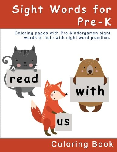 Sight Words for Pre-K Coloring Book: Coloring pages with Pre K sight words to help kids with sight word practice (Educational coloring pages with ... with sight word practice) (Volume 1)