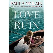 Love and Ruin: A Novel