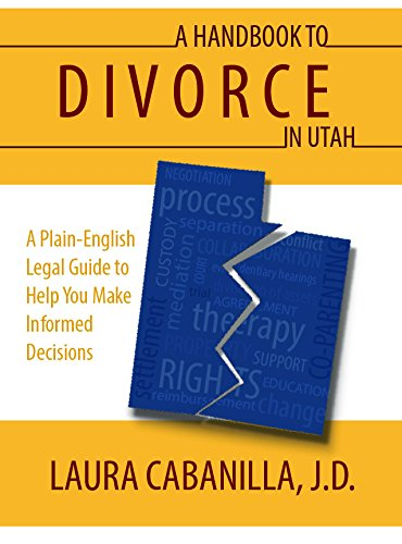 A-Handbook-To-Divorce-In-Utah-A-Plain-English-Guide-To-Help-You-Make-Informed-Decisions