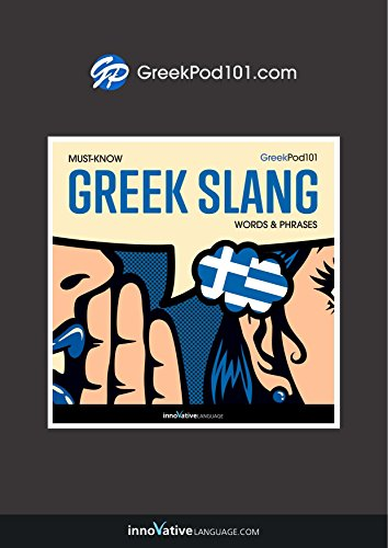 Learn Greek: Must-Know Greek Slang Words & Phrases (English Edition)