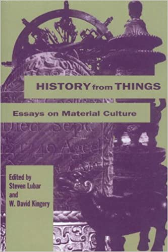 history from things essays on material culture steven lubar w  history from things essays on material culture revised edition