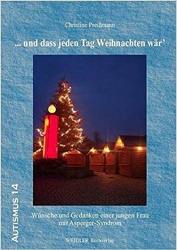 und dass jeden Tag Weihnachten wär\': Wünsche und Gedanken einer ...