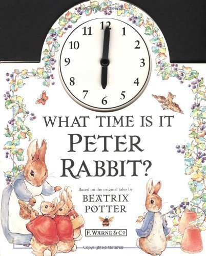What Time is it Peter Rabbit? (The World of Peter Rabbit Collection 2) New Edition by Potter, Beatrix published by Frederick Warne Publishers Ltd (1998)