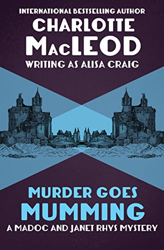 Murder Goes Mumming (The Madoc and Janet Rhys Mysteries Book 2) by [MacLeod, Charlotte]