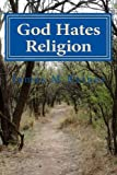 God Hates Religion, James Raines, 0615997120