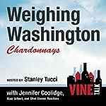 Weighing Washington Chardonnays: Vine Talk, Episode 104 | Vine Talk