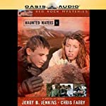 Haunted Waters: Red Rock Mysteries, Book 1 | Jerry B. Jenkins,Chris Fabry