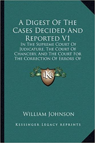 Book A Digest Of The Cases Decided And Reported V1: In The Supreme Court Of Judicature, The Court Of Chancery, And The Court For The Correction Of Errors Of The State Of New York From 1799-1823 (1837)