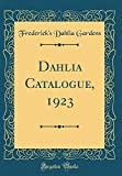 Amazon / Forgotten Books: Dahlia Catalogue, 1923 Classic Reprint (Frederick s Dahlia Gardens)