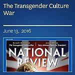 The Transgender Culture War | Kevin D. Williamson