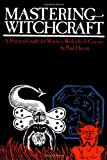 Mastering Witchcraft, Paul Huson, 0399504427