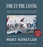 For Us the Living (Collector's Edition), Mort Kunstler and James I. Robertson, 1454901578