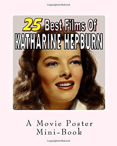 25 Best Films Of Katharine Hepburn: A Movie Poster Mini-Book pdf