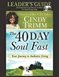 The 40 Day Soul Fast Leader's Guide Set, Cindy Trimm, 0768441919