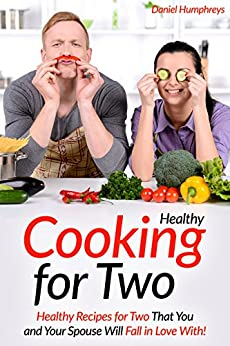 Healthy Cooking Two Recipes Spouse ebook