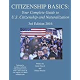 Citizenship Basics ebook: Best & Complete Study Guide for the 100 Questions/U.S. Citizenship/Naturalization Interview and Test - 2016