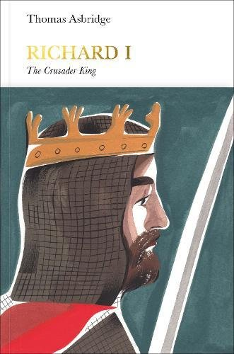 Richard I: The Crusader King (Penguin Monarchs)