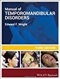 Manual of Temporomandibular Disorders, Wright and Wright, Edward F., 1118502698