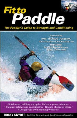 Fit to Paddle : The Paddler's Guide to Strength and Conditioning by International Marine/Ragged Mountain Press