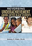 Reversing Underachievement among Gifted Black Students, 2nd Ed, Ford, Donna Y., 1593634870