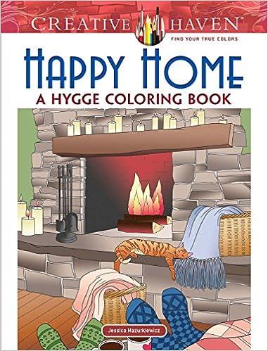 Amazon Creative Haven Happy Home A Hygge Coloring Book Adult 0800759821631 Jessica Mazurkiewicz Books