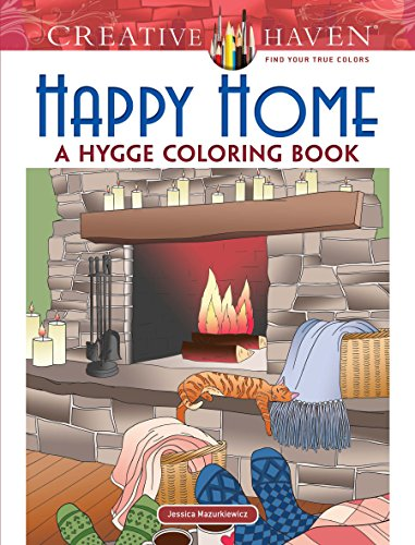 Creative Haven Happy Home: A Hygge Coloring Book (Adult Coloring)
