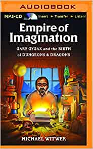 Empire of imagination gary gygax and the birth of dungeons empire of imagination gary gygax and the birth of dungeons dragons michael witwer sam witwer 9781511372657 amazon books fandeluxe Choice Image