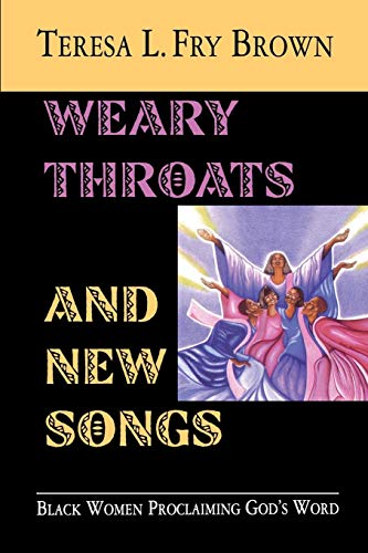 Books : Weary Throats and New Songs: Black Women Proclaiming God's Word